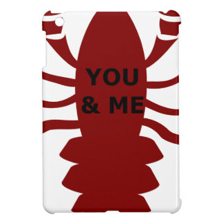 You & Me are Lobsters Case For The iPad Mini