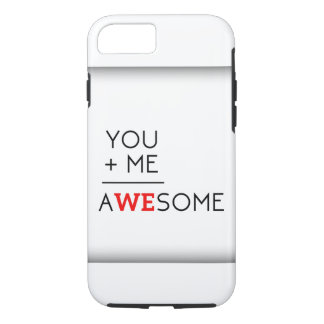 You + me = Awesome iPhone 7 Case