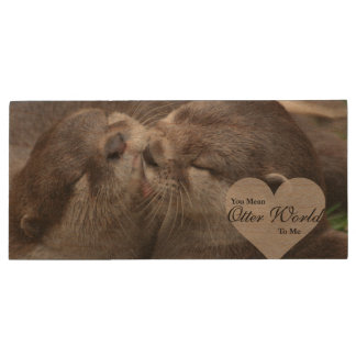 You Mean Otter World To Me Otters Love Kissing Wood USB Flash Drive
