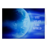 """""""YOU MEAN THE WORLD TO ME"""" BIRTHDAY CARD GREETING CARD"""