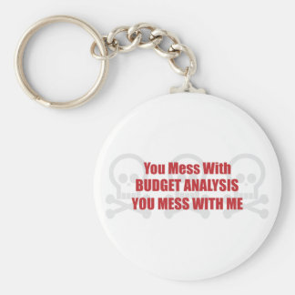 You Mess With Budget Analysis You Mess With Me Keychains