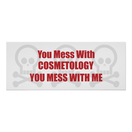 You Mess With Cosmetology You Mess With Me Poster