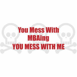 You Mess With MBAing You Mess With Me Photo Sculpture Decoration