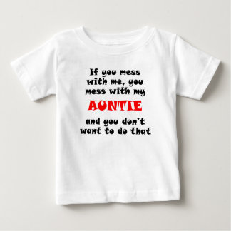 You Mess With My Auntie Baby T-Shirt