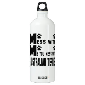 You mess with my Australian Terrier SIGG Traveller 1.0L Water Bottle