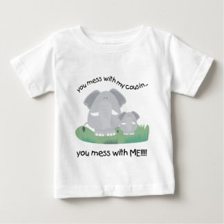 You mess with my cousin, You mess with me Baby T-Shirt
