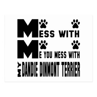 You mess with my Dandie Dinmont Terrier Postcard