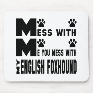 You mess with my English Foxhound Mouse Pad