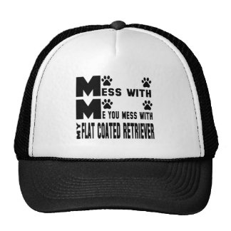 You mess with my Flat-Coated Retriever Cap