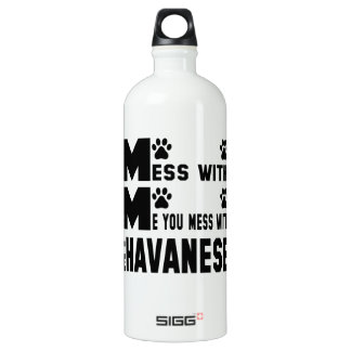 You mess with my Havanese SIGG Traveller 1.0L Water Bottle
