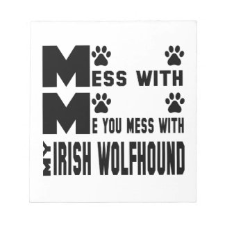You mess with my Irish Wolfhound Notepads