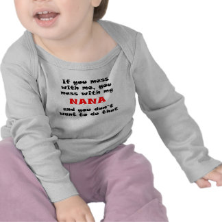 You Mess With My Nana T-shirts