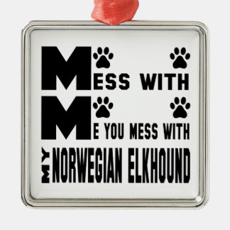 You mess with my Norwegian Elkhound Silver-Colored Square Decoration