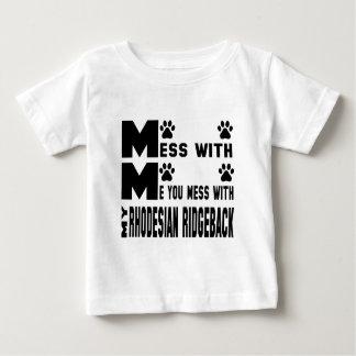 You mess with my Rhodesian Ridgeback Baby T-Shirt