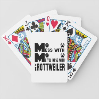 You mess with my Rottweiler Poker Deck