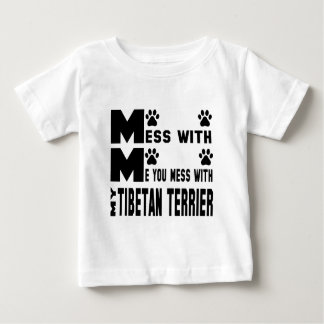 You mess with my Tibetan Terrier Baby T-Shirt