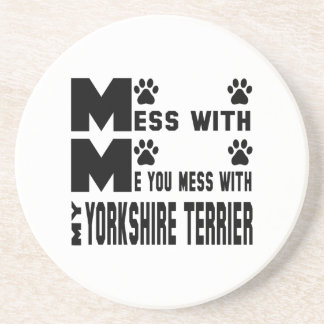 You mess with my Yorkshire Terrier Drink Coasters