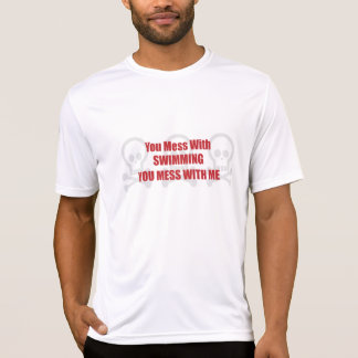 You Mess With Swimming You Mess With Me T Shirt