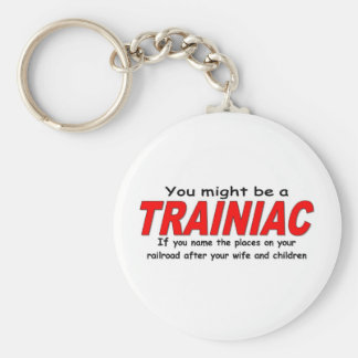 You might be a Trainiac - Wife Basic Round Button Key Ring