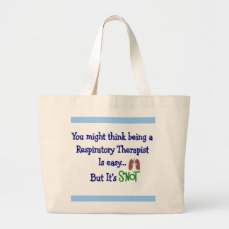 you might think being an RT easy SNOT Large Tote Bag