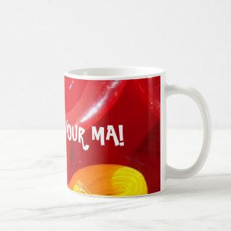 You mind your ma! coffee mug