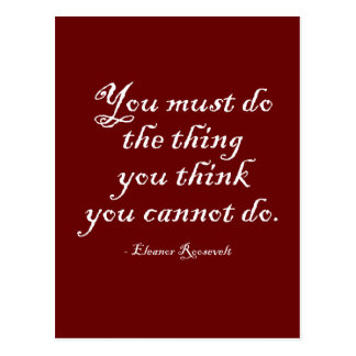 You Must Do The Thing You Think You Cannot Do Postcard