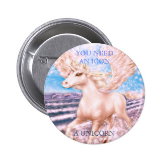 YOU NEED AN ICON, A UNICORN 6 CM ROUND BADGE