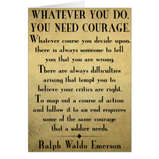 You need COURAGE - Emerson quote Card