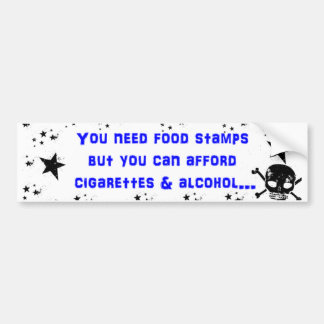 You Need Foodstamps? Bumper Sticker