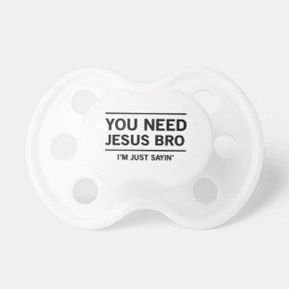 You Need Jesus Bro, I'm Just Sayin' Dummy