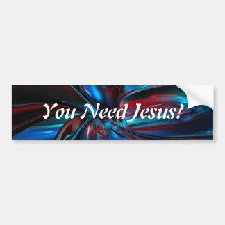You need Jesus Bumper Sticker