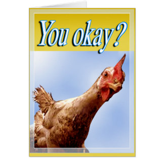 You Okay? Card (Chicken)