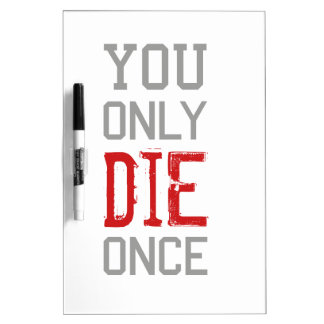You Only Die Once Graphic Dry Erase Board
