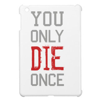 You Only Die Once Graphic iPad Mini Covers