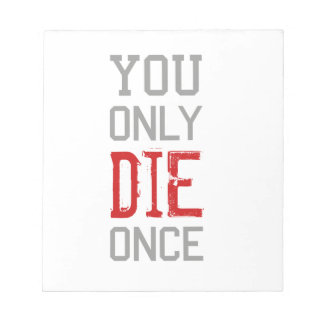You Only Die Once Graphic Notepad