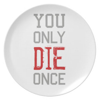 You Only Die Once Graphic Party Plate