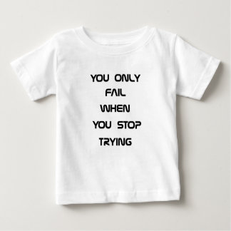 you only fail baby T-Shirt
