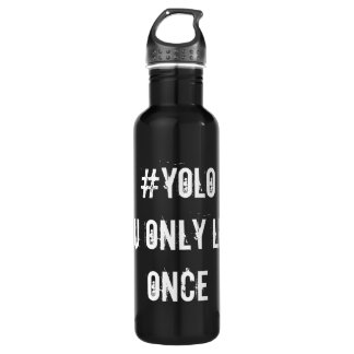 You Only Live Once 710 Ml Water Bottle