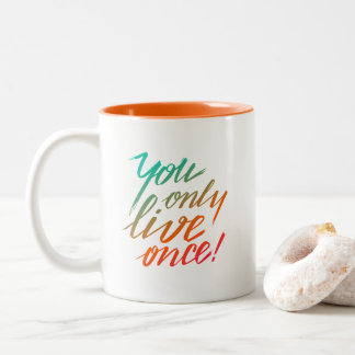 You Only Live Once! Orange and White Two-Tone Coffee Mug