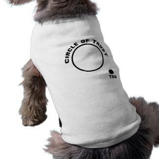 You Outside the Circle of Trust Sleeveless Dog Shirt