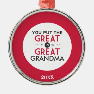You Put the Great in Great Grandma Metal Ornament