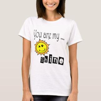 you r my sunshine black.png T-Shirt