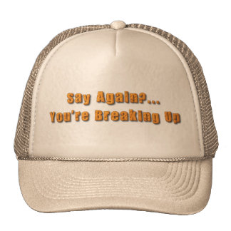 You re Breaking Up Mesh Hats