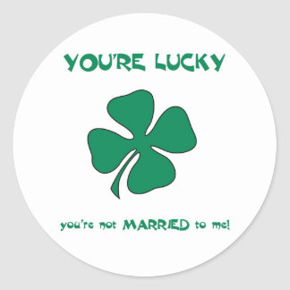 You re Lucky St Patrick s Day Round Sticker