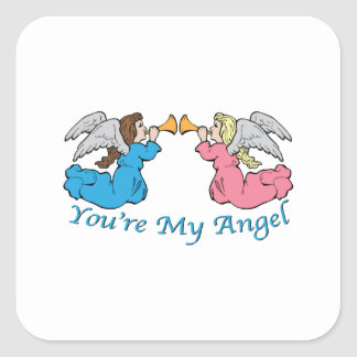 You re My Angel Square Sticker