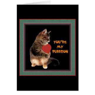 You re my Purrson Greeting Cards