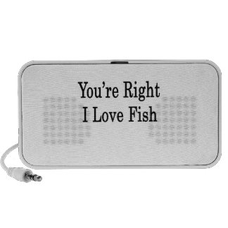 You re Right I Love Fish Portable Speakers