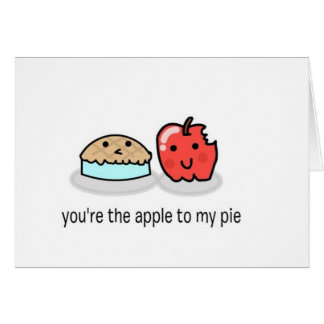You re the apple to my pie greeting card