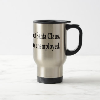 You re Unemployed Coffee Mugs