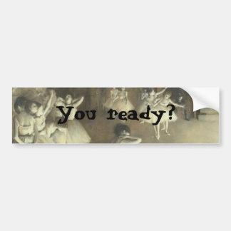 You ready? bumper sticker